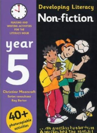 Developing Literacy: Non-fiction: Year 5: Reading and Writing Activities for the Literacy Hour