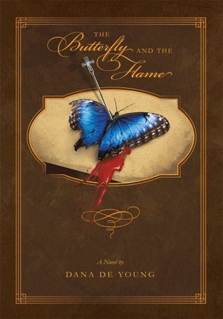 Ebook The Butterfly and the Flame by Dana De Young TXT!
