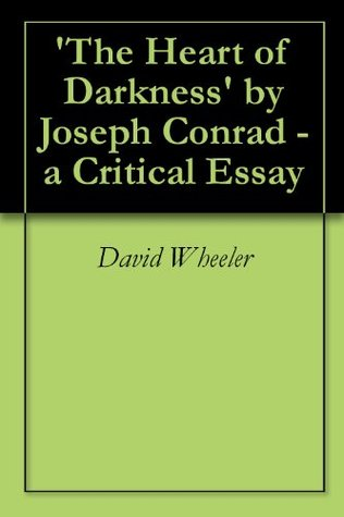 the heart of darkness by joseph conrad essay Joseph conrad's heart of darkness this essay joseph conrad's heart of darkness and other 63,000+ term papers, college essay examples and free essays are available now.