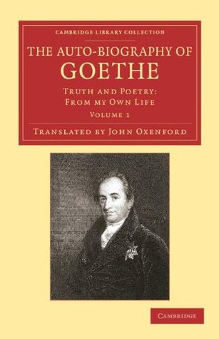 The Auto-Biography of Goethe - Volume 1