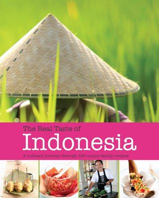Real Tastes of Indonesia (Cookery)