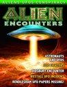 Alien Encounters - UFOS - ETs - CONSPIRACIES
