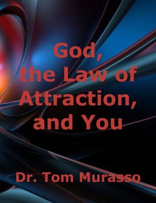 God, the Law of Attraction, and You