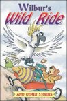Wilbur's Wild Ride and Other Stories (Level 6): Step Six (Storysteps)