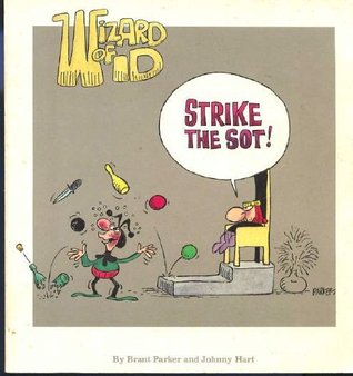 Strike The Sot!: A Wizard Of Id Collection