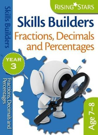 Rising Stars Skills Builders Fractions, Decimals and Percentages Year 3