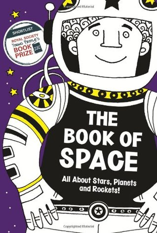 The Book Of Space: All About Stars, Planets and Rockets!