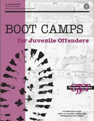 Boot Camps for Juvenile Offenders: Program Summary
