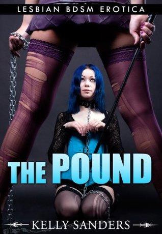 The Pound - Lesbian bdsm Erotica