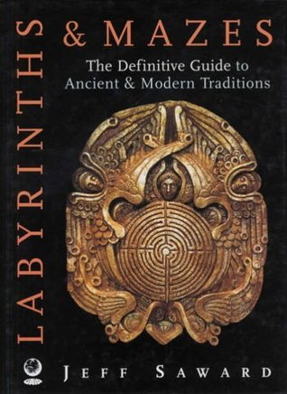 Labyrinths And Mazes Of The World