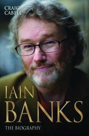 Iain Banks: The Biography
