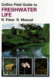 Field Guide To The Freshwater Life Of Britain And North West Europe