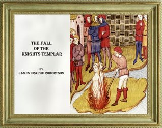 The Fall Of The Knights Templar