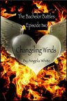 Changeling Winds (The Bachelor Battles, #2)