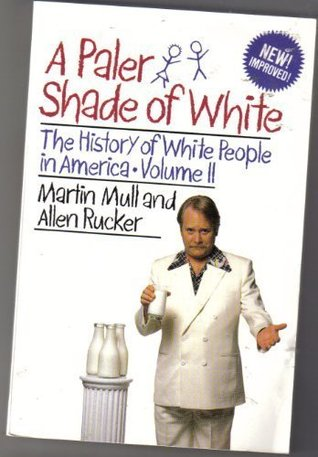 A Paler Shade of White: The History of White People in America