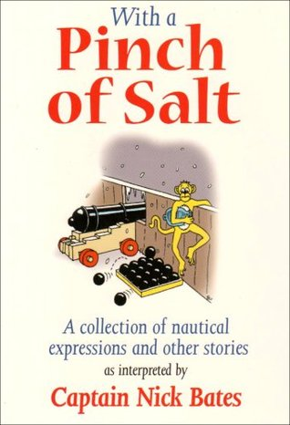Pinch of Salt: A Collection of Nautical Expressions and Other Stories