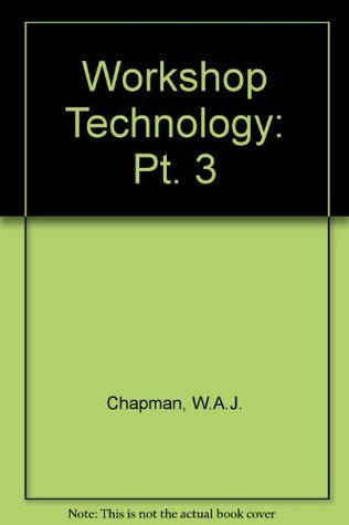 Workshop Technology, Part 3