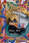 England's Medieval Navy 1066-1509: Ships, Men & Warfare
