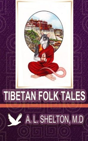 Tibetan Folk Tales (49 Folktales with 3 Tibetan Sheets Music) - Annotated Study Guide of Tibetan History and Culture