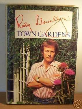 Roddy Llewellyn's Town Gardens A Guide To Planning And Planting