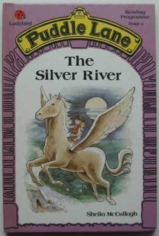 The Silver River (Puddle Lane Stage 4 Book 5)