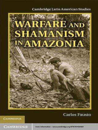 warfare-and-shamanism-in-amazonia-cambridge-latin-american-studies