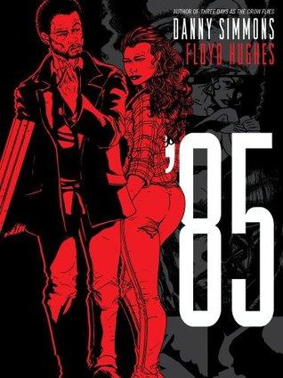 '85: A Graphic Novel