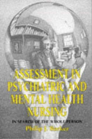 Assessment in Psychiatric and Mental Health Nursing: In Search of the Whole Person