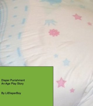 Diaper punishment an age play story