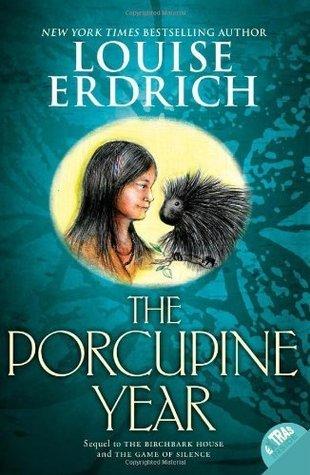 The Porcupine Year (Birchbark House #3)