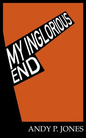 My Inglorious End