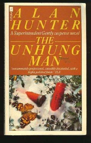 Unhung Man (A Superintendent gently suspense novel)