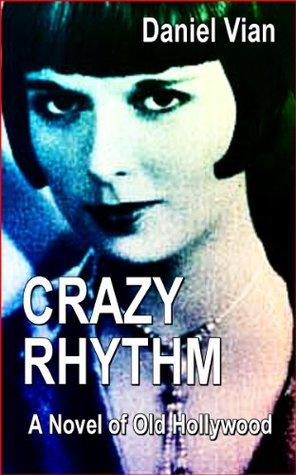 crazy-rhythm-a-novel-of-old-hollywood