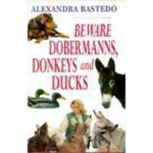 Beware Dobermanns, Donkeys and Ducks