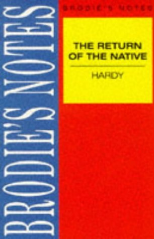 Brodie's Notes on Thomas Hardy's Return of the Native