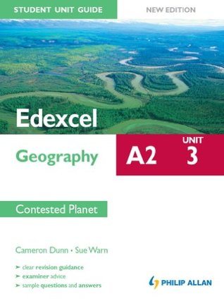 Edexcel A2 Geography Student Unit Guide (New Edition): Unit 3 Contested Planet (Student Unit Guides)