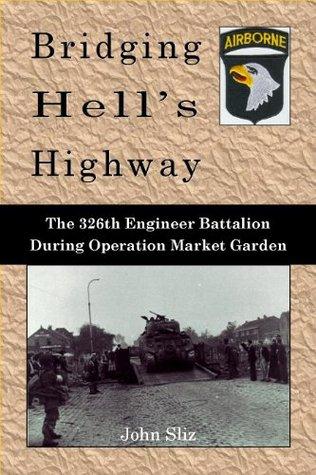 Bridging Hell's Highway (Market Garden Engineer Series)