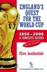 England's Quest for the World Cup 1950-2006 - A Complete Record (Desert Island Football Histories)