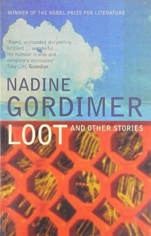 Loot And Other Stories By Nadine Gordimer