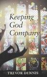 Keeping God Company