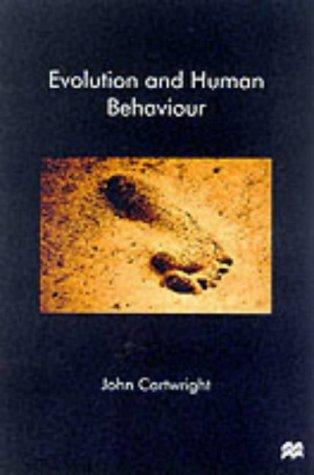 Evolution And Human Behaviour: Darwinian Perspectives On Human Nature