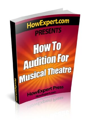 How To Audition For Musical Theater - Your Step-By-Step Guide To Auditioning To Musical Theater