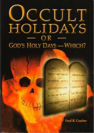 Occult Holidays or God's Holy Days - Which?