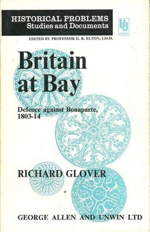 Britain at Bay: Defence against Bonaparte, 1803-1814