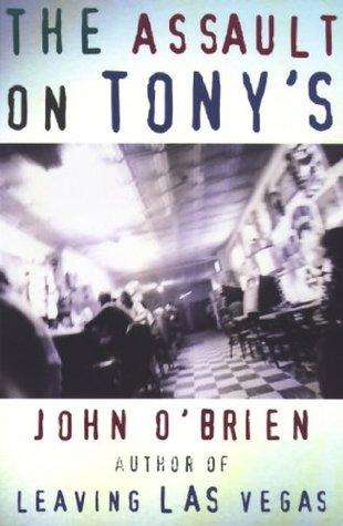 The Assault on Tony's by John  O'Brien