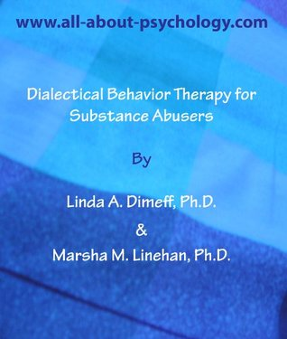 Dialectical Behavior Therapy for Substance Abusers