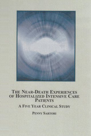 The Near Death Experiences Of Hospitalized Intensive Care Patients: A Five Year Clinical Study