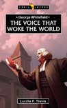 George Whitefield: The Voice that Woke the World (Trailblazers)