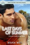 Last Days of Summer: College Dudes Gone Wild (Dirtyhunk Gay Sex & Erotica Anthology)