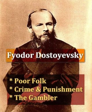 Crime and Punishment, Poor People & The Gambler